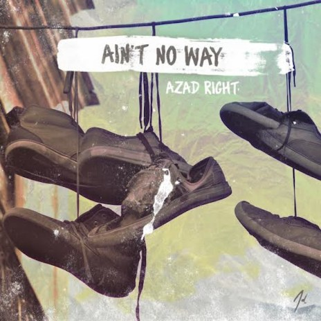 Azad Right - Ain't No Way