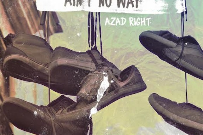 Azad Right - Ain't No Way