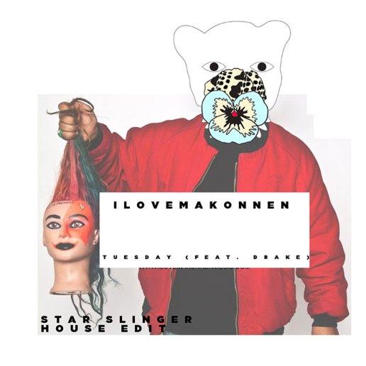 ILoveMakonnen featuring Drake - Tuesday (Star Slinger Remix)