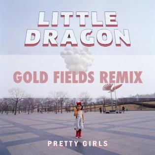 PREMIERE: Little Dragon - Pretty Girls (Gold Fields Remix)