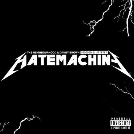 The Neighborhood featuring Danny Brown – Hate Machine