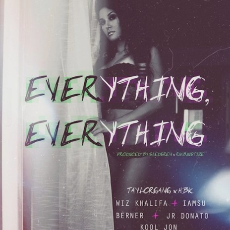 Wiz Khalifa featuring Iamsu!, Berner, JR Donato & Kool John – Everything, Everything