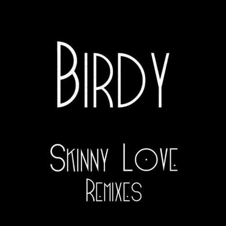Birdy – Skinny Love (Sebastian Carter Remix)