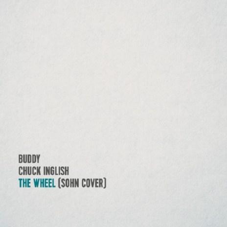 Buddy & Chuck Inglish - The Wheel