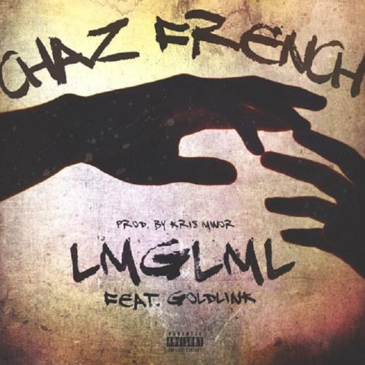 Chaz French featuring Goldlink - LMGLML