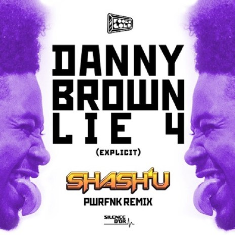 Danny Brown - Lie 4 (Shash'U PWRFNK Remix)