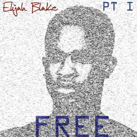 Elijah Blake - Free Pt. 1(EP)