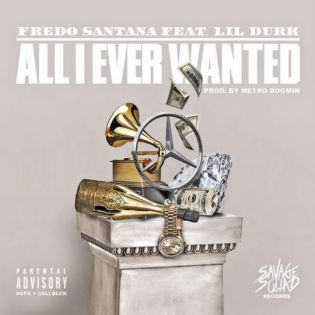 Fredo Santana featuring Lil Durk - All I Ever Wanted