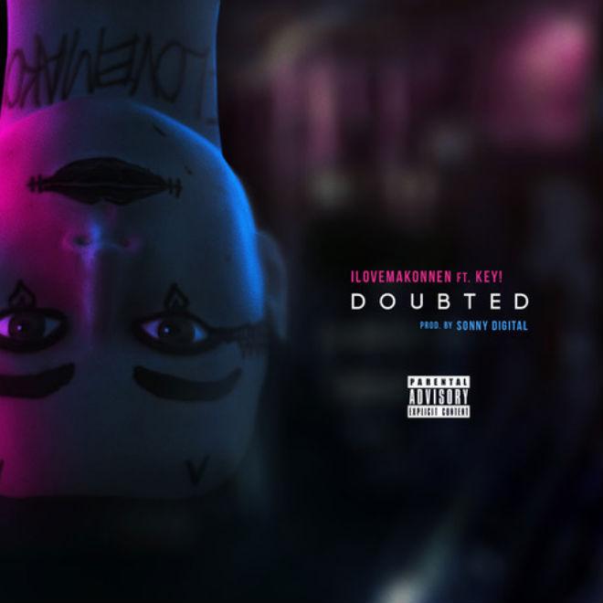 ILOVEMAKONNEN featuring Key! - Doubted