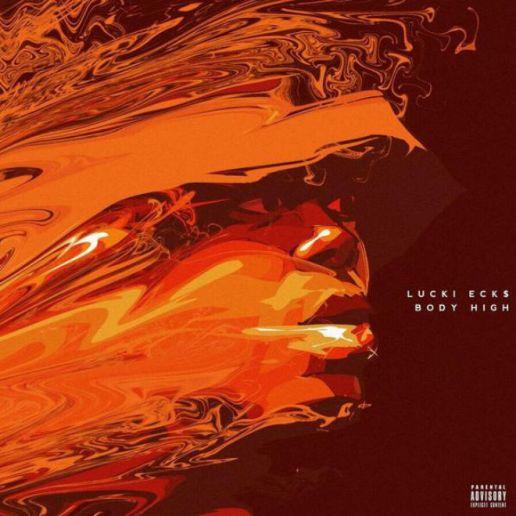 Lucki Eck$ - Body High (Mixtape)