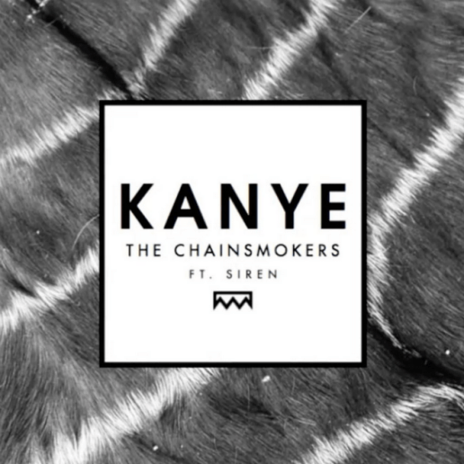 The Chainsmokers featuring Siren - Kanye