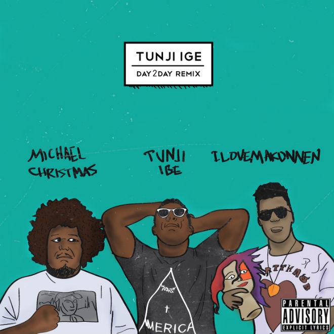 Tunji Ige featuring Michael Christmas & ILOVEMAKONNEN - Day2Day (Remix)