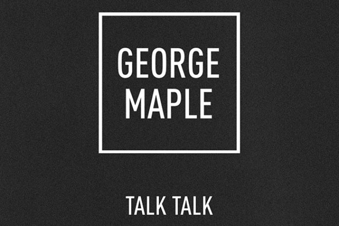 George Maple - Talk Talk