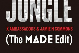 PREMIERE: X Ambassadors & Jamie N Commons - Jungle (The MADE Edit)