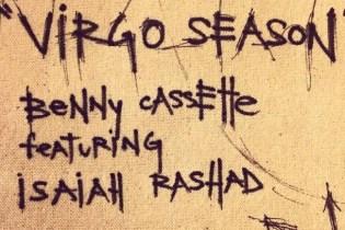 Benny Cassette featuring Isaiah Rashad - Virgo Season