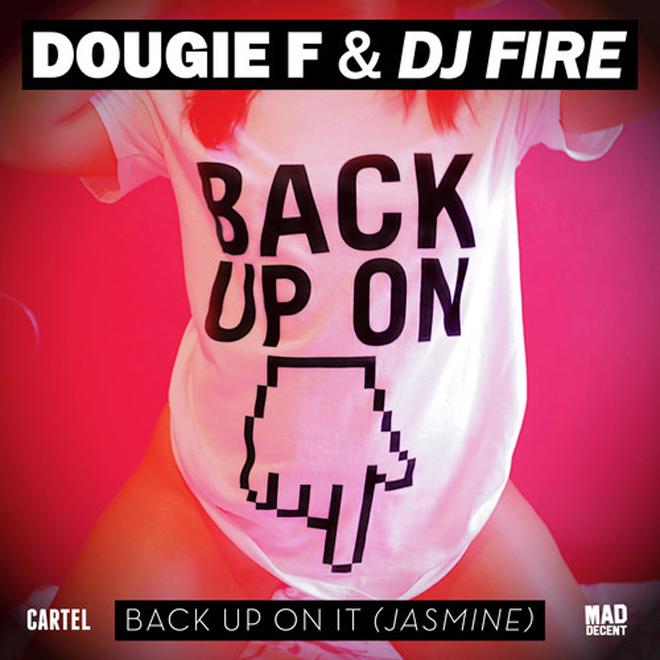 Dougie F & DJ Fire - Back Up On It (Jasmine)