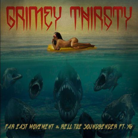 Far East Movement featuring YG – Grimey Thirsty