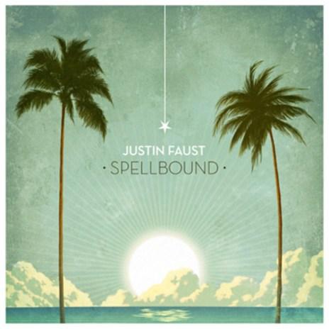 HYPETRAK Premiere: Justin Faust - Spellbound (Album Stream)