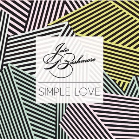 Julio Bashmore featuring J'Danna - Simple Love