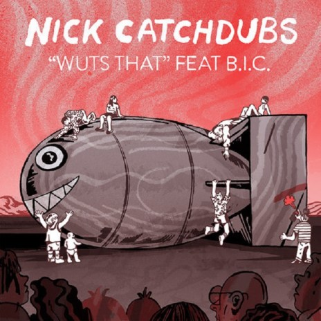 Nick Catchdubs featuring B.I.C. - Wuts That