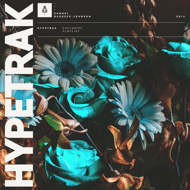 Stream Samuel Burgess-Johnson Playlist's Exclusive Playlist for HYPETRAK