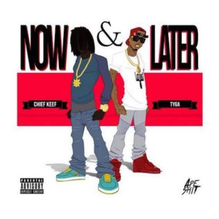 Chief Keef & Tyga - Now And Later