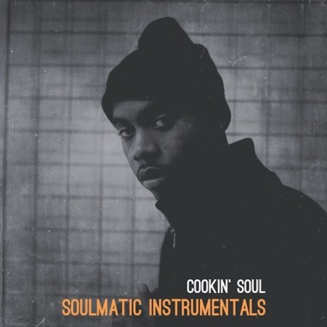 Cookin' Soul - Soulmatic (Mixtape Instrumentals)