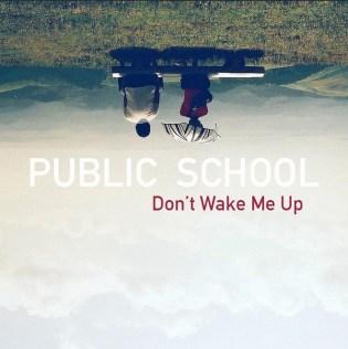 Public School - Don't Wake Me Up