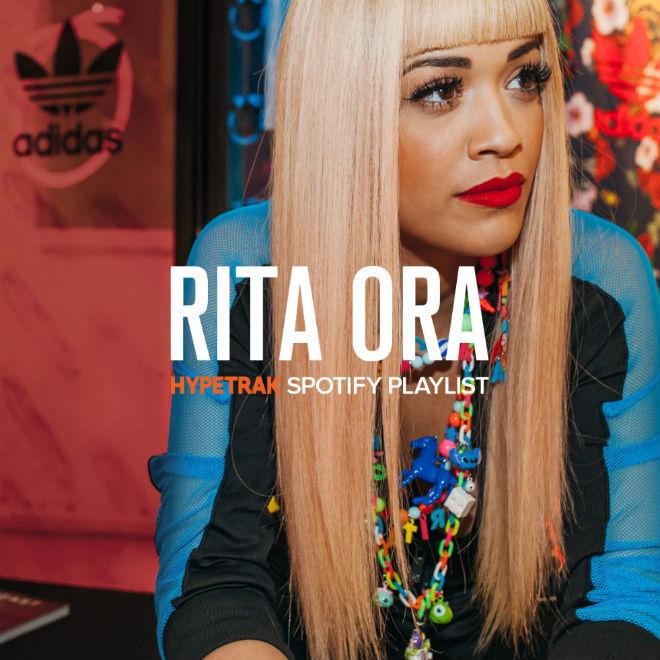 Stream Rita Ora's Exclusive Spotify Playlist for HYPETRAK