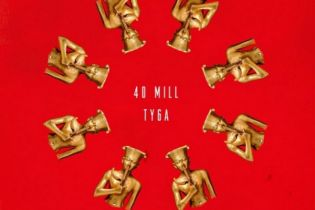 Tyga - 40 Mill (Produced by Kanye West & Mike Dean)