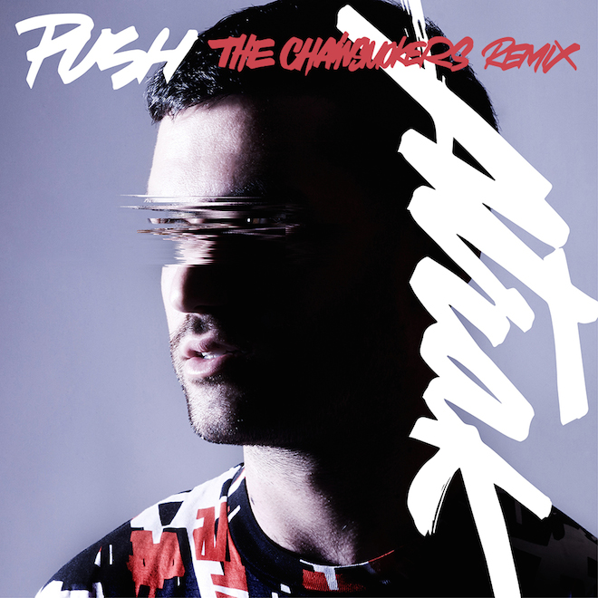 A-Trak featuring Andrew Wyatt - Push (The Chainsmokers Remix)