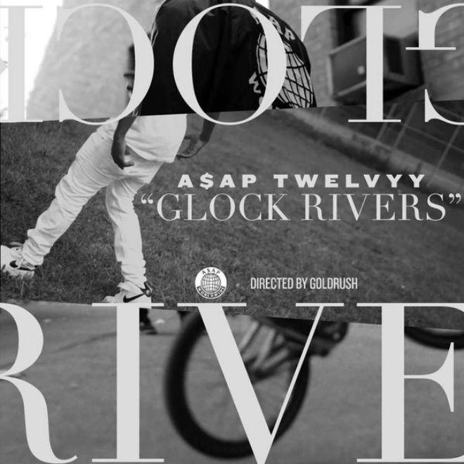 A$AP Twelvyy - Glock Rivers