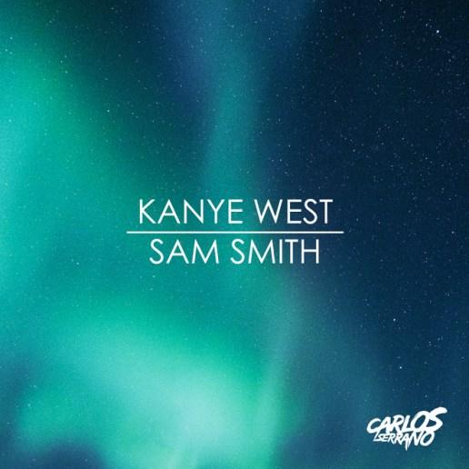 Kanye West vs. Sam Smith - Tell Me I'm The Only One (Carlos Serrano Mix)