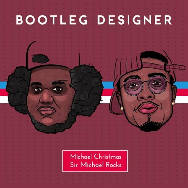 Michael Christmas featuring Sir Michael Rocks - Bootleg Designer