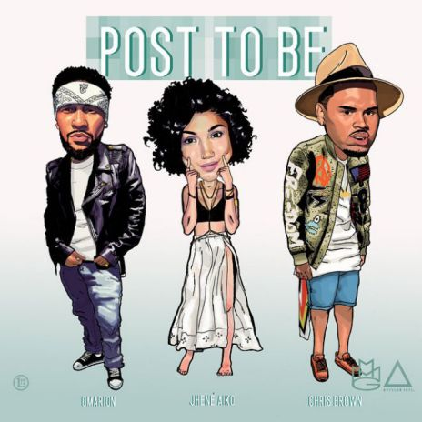 Omarion featuring Chris Brown & Jhené Aiko - Post To Be (Produced by DJ Mustard)