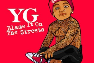 YG – Blame It On The Streets (Album Stream)