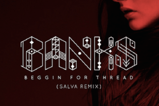 BANKS - Beggin For Thread (Salva Remix)