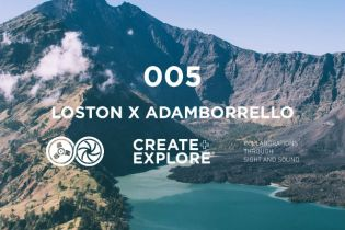PREMIERE: Create & Explore 005 - Loston x Adam Borrello