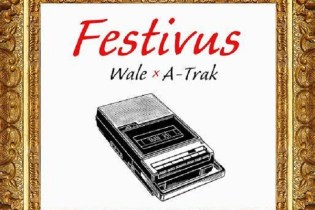 Wale & A-Trak Release 'Festivus' Project Featuring Pusha T, A$AP Ferg, Chance The Rapper & More