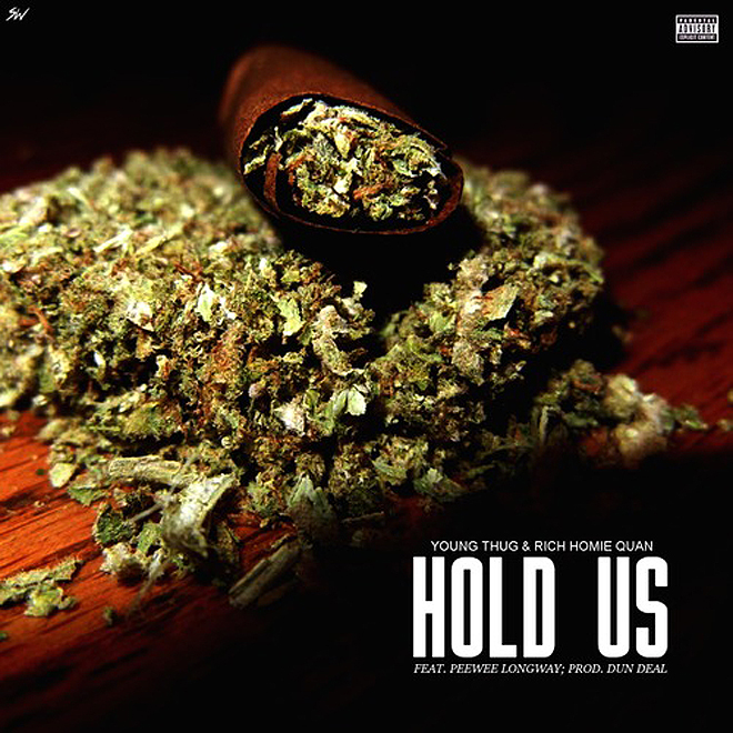 Young Thug and Rich Homie Quan featuring PeeWee Longway - Hold Us