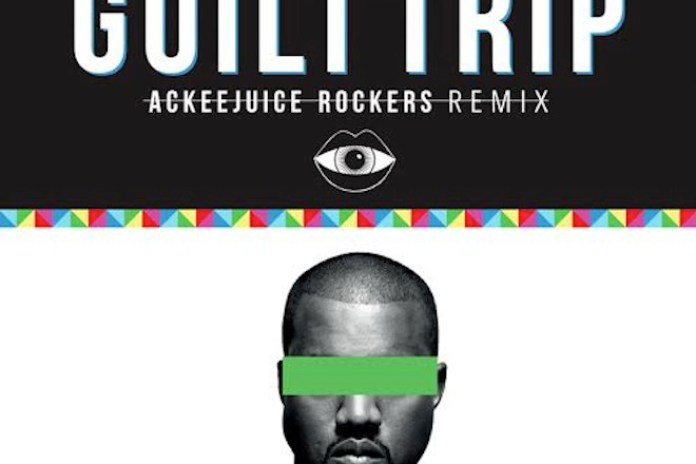 HYPETRAK Premiere: Kanye West - Guilt Trip (Ackeejuice Rockers Remix)