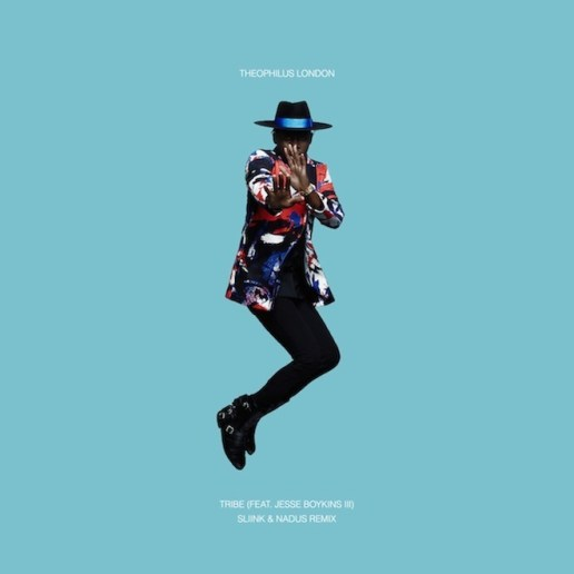 Theophilus London featuring Jesse Boykins III - Tribe (DJ Sliink and Nadus Remix)
