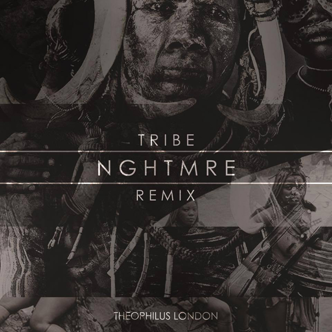 Theophilus London - Tribe (NGHTMRE Remix)