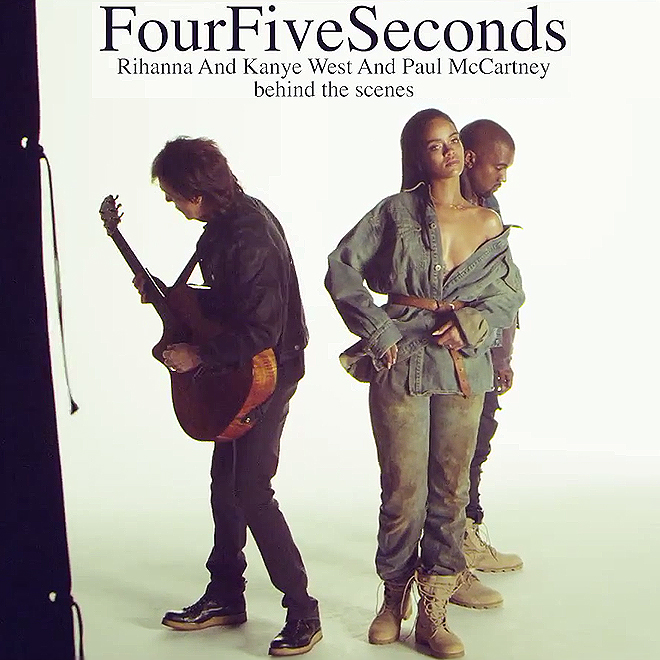 """Watch the Behind-the-Scenes to Rihanna, Kanye West and Paul McCartney's """"FourFiveSeconds"""""""