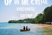 Daytrip & Vybz Kartel - Up To The Crime