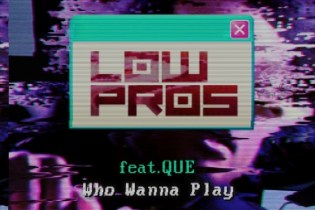 Low Pros (A-Trak & Lex Luger) featuring Que - Who Wanna Play