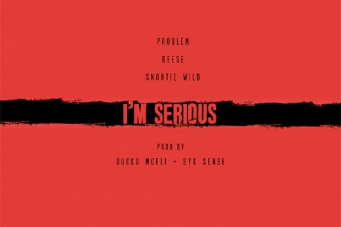 Ducko McFli featuring Problem, Snootie Wild & Reese - I'm Serious