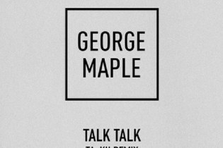 George Maple - Talk Talk (Ta-ku Remix)