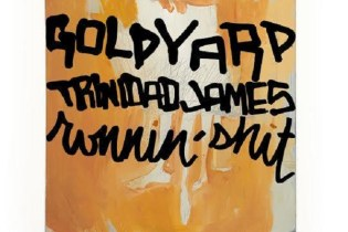 Goldyard featuring Trinidad James - Runnin' Sh*t