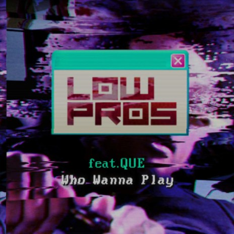Low Pros (A-Trak and Lex Luger) featuring Que - Who Wanna Play